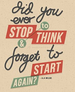stop to think and forget to start