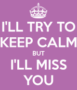 ill-try-to-keep-calm-but-ill-miss-you